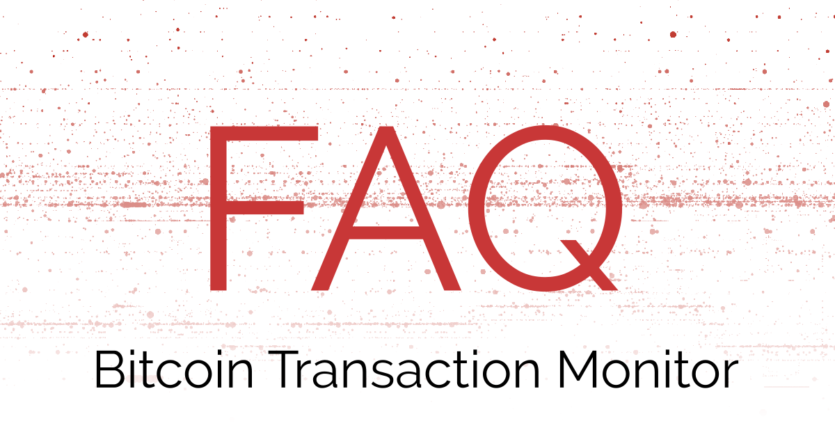 Image for Frequently Asked Questions: Bitcoin Transaction Monitor
